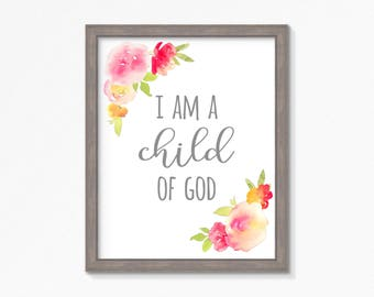 Child of God-Watercolor Flower-Nursery/Girls Room Printable-Instant Download-Multiple Sizes Included-LDS