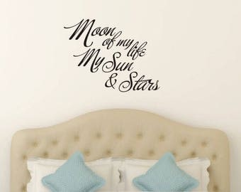 Moon of my life My Sun and Stars Vinyl Wall Decal - Game of Thrones quote - Bedroom Decor - Moon of my life Game of Thrones quote