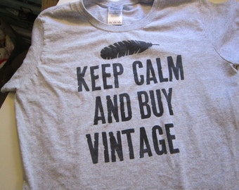 hand printed t-shirt - KEEP CALM and BUY ViNTAGE - ladies size large - grey t-shirt - vintage lover