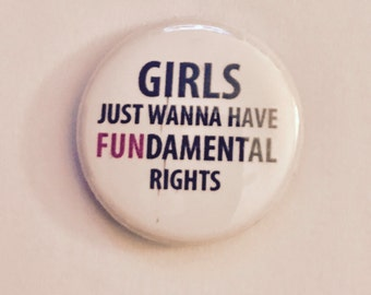 Girls just want to have fundamental rights feminist  pin