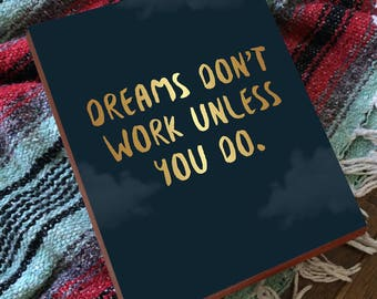 Dreams Don't Work Unless You Do - Dreams Dont Work Unless You Do - Blue and Gold - Wood Block Art Print