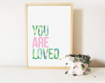 You Are Loved Art Print (free Aus shipping)