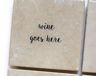 Wine Goes Here Stone Coaster (Boozy Drink Gift)