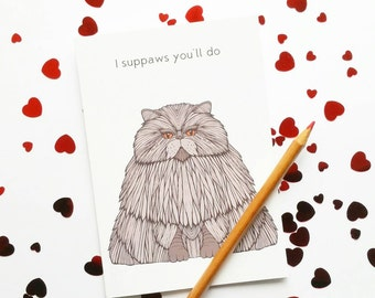 Funny Cat Valentine Card | 'I suppaws you'll do' Funny Anniversary Card | Funny Valentine Card | Cute Cat Card | Cynical Card | Anniversary