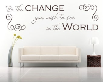 Be the change you wish to see in the World, Gandhi Quote - Vinyl Wall Art Sticker Decal Mural. Home, Wall Decor.