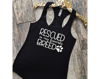 Rescued is my favorite breed. Cute Tank Top. Fitness Tank. Terry Racerback Tank.