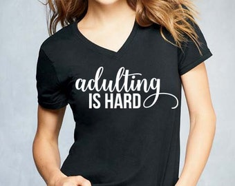 Womens Shirt, Womens T Shirt, Womens tops, Adulting Tshirt, V Neck Shirt, Adulting Shirt, Weekend Shirt, TShirt, White Shirt, funny shirt