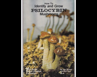 RESERVED - How to Identify and Grow Psilocybin Mushrooms - 1978 Guide - Entheogens / Psychedelics - Vintage Illustrated Paperback