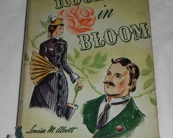 Rose in Bloom by Louisa M. Alcott illustrations by Robert A Graef Vintage Book HBDJ