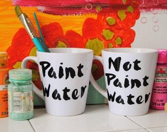 Coffee Mug Set: Paint Water Not Paint Water