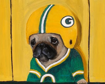 "Pug  Art Print of an original oil painting-Pug Dog Art-Green Bay Packers-""Packer Fan Club""-Football-Dog art-8 x 10"