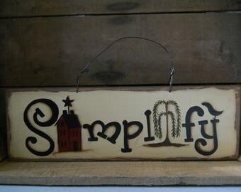 Simplify sign, Primitive, Saltbox House, sign, wood, hanging sign, OFG Team