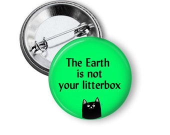 Save the Earth Pin Don't Litter Pin Climate Change button B08