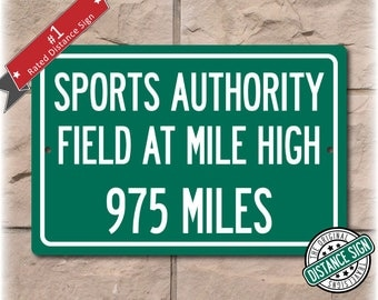 Personalized Highway Distance Sign To: Sports Authority Field at Mile High, Home of the Denver Broncos