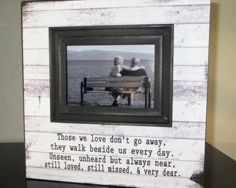 Those we love don't go away, they walk beside us every day Picture Frame Sign Sympathy Gift Sympathy sign loss of loved one