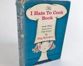 Mid Century Cookbook - The I Hate To Cook Book - 1960 - Illustrated - Vintage Cookbook