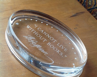 Glass paperweight, Thomas Jefferson, I cannot live without books, Inscribed, map weight