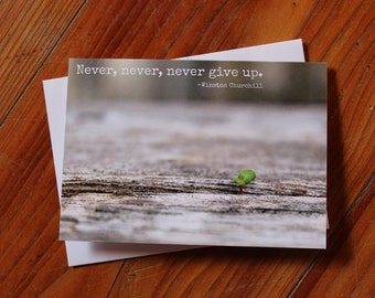 Never Give Up - Greeting Card - Encouragement and Inspiration