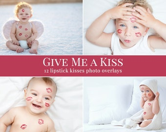 "Kisses photo overlays ""Give Me a Kiss"",  Valentines photo overlays, lipstick kiss photo overlays for Photoshop, Valentines Day overlays"