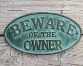 Beware of the Owner Sign - Housewarming Gift - Gag Gift - Man Cave Wall Decor - Outdoor Decor - Gate Sign - Outdoor Metal Wall Art