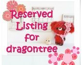 Reserved Listing for Dragontree
