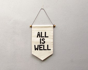 ALL IS WELL Silkscreen Printed Wall Banner, Wall Hanging, Wall Decor, Wall Art, Room Decor, Modern Home Decor, Positive Quote