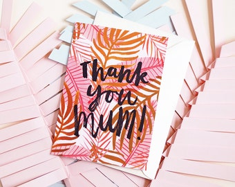 Thank You Mum Brush Lettered Pink Palm Mothers Day Illustrated Card A6 Hand Lettered Pink Leafy Plants Rainforest Plant Lover Greetings