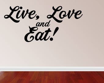 Wall Decal Quote Live Love And Eat Kitchen Decor Text Words Wall Art Graphics Lettering Decals Stickers (PC330)