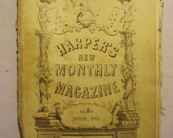 April 1867 Harper's New Monthly Magazine has over 100 pages of ads and articles