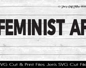 Feminist AF Quote SVG Cut File, SVG files for Die Cutting Machines- Vinyl htv Clip art - Commercial use