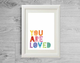 You are loved - Valentine's day gift - Lover gift - Nursery quote print - Watercolor quote print - Birth gift - Baby gift - Baby shower gift