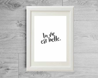 "French quote print ""la vie est belle"" - Minimalist print - Inspirational quote - French print - Black and white french poster - French touch"