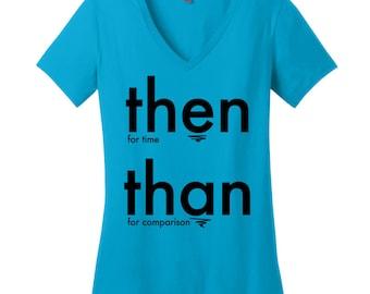 V Neck T Shirt V Neck Shirt V Neck Tee Grammar Shirt Then Than Grammar Tshirts for Women T Shirts with Sayings T Shirts for Women Gifts Nerd