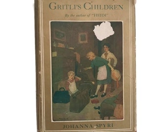 Vintage Book Gritli's Children Johanna Spyri Author of Heidi Children's Book 1924 Switzerland Young Readers Childrens Classic