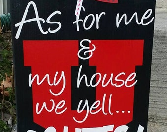 Utah, Utes, Utah Utes, College Sports, As for me and my house we yell GO UTES!, wood sign, sports sign