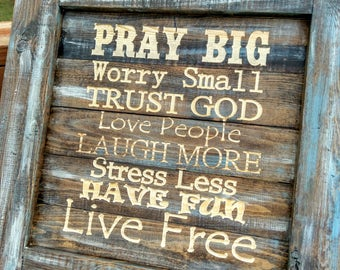 Pray Big worry small wooden sign 24x24