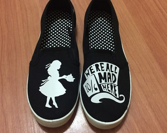 Alice in Wonderland Shoes. FREE Personalization. We're all mad here. Mad Hatter Shoes. Can be made in Alice in Wonderland Toms. Vans. Chucks