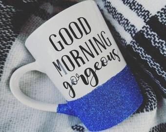 Good Morning Gorgeous - glitter dipped mug