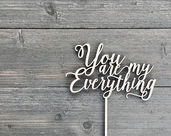 "You are My Everything V2 Wedding Cake Topper 7""W inches, Event Anniversary Topper Script Unique Laser Cut Cake Topper by Ngo Creations"