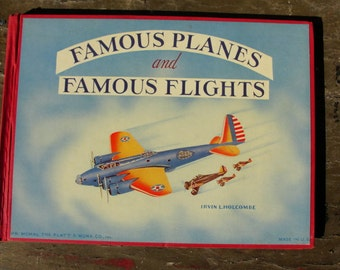 Famous Planes and Famous Flights Irvin L. Holcombe.  Platt & Munk, 1940.