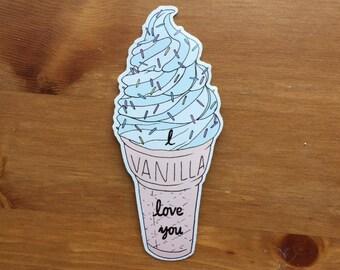 I vanilla love you Vinyl Sticker - soft ice cream sticker - vanilla love - Lovestruck Prints