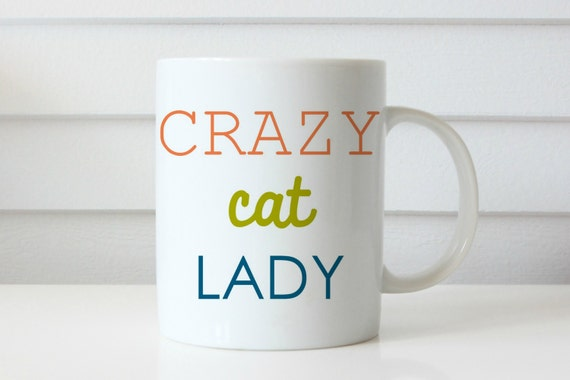 cat lady mug crazy cat lady mug coffee mug funny coffee mug crazy cat lady coffee mug crazy lady mug cat person mug coffee mug gift
