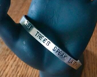 The Trees Speak Latin quote bracelet cuff