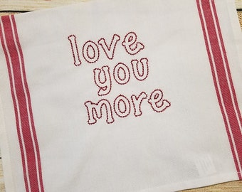 Love You More Vintage Inspired Kitchen Towel Monogrammed With Loop White  With Red Stripes   Holiday