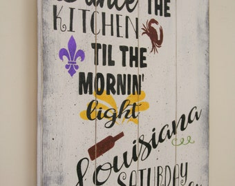 Wood Kitchen Sign Dance In The Louisiana Saay Night Distressed Shabby Chic Wall Decor