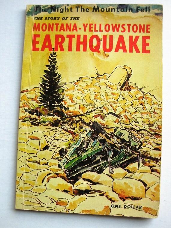 The Night the Mountain Fell. Montana - Yellowstone Earthquake. Edmund Christopherson. 1962