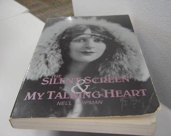 The SILENT SCREEN & My Talking Heart: An Autobiography by Nell Shipman   Softcover First Edition  1987 (Hemingway western studies series).