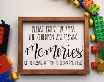 Mother's Day • Please Excuse the Mess the Children are Making Memories • Playroom • Nursery • Wood Sign • Home Decor • Family • Mom • Gift