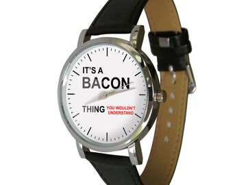 It's a Bacon thing - bacon lover watch - for anyone who loves bacon