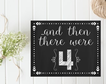 Pregnancy Announcement, And then there were 4 pregnancy announcement chalkboard sign printable 5x7 and 8x10